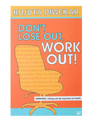 Do Not Lose Out, Work Out - Rujuta Diwekar