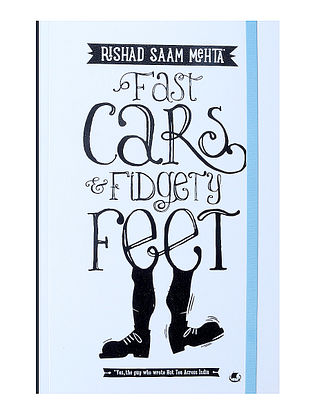 Fast Cars and Fidgety Feet - Rishad Saam Mehta