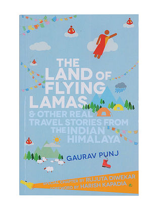 The Land of Flying Lamas and Other Real Travel Stories from The Indian Himalaya - Gaurav Punj