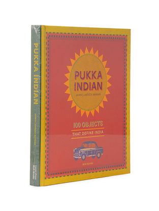 Pukka Indian : 100 Objects that Define India By Jahnvi Lakhota Nandan