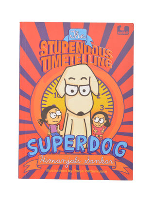 The Stupendous Timetelling Superdog : By Himanjali Sankar ( Paper Back)