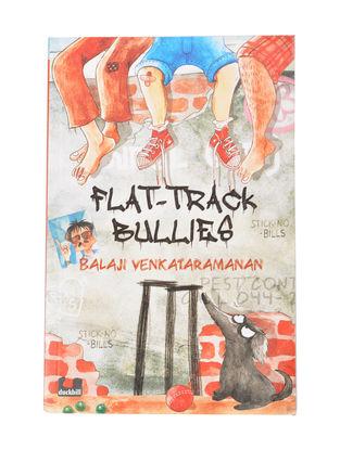 Flat-Track Bullies : By Balaji Venkataramanan ( Paper Back)