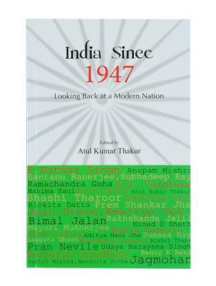 India Since 1947 - Looking Back at a Modern Nation Edited By Atul Kumar Thakur (Paperback)