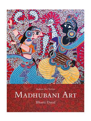 Madhubani Art - Bharti Dayal (Indian Art Series)