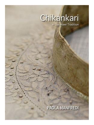 Chikankari - A Lucknawi Tradition-Paola Manfredi