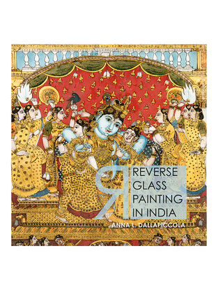 Reverse Glass Paintings in India-Anna L.Dallapiccola