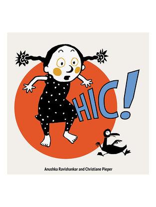 Hic! - Anushka Ravishankar and Christiane Pieper