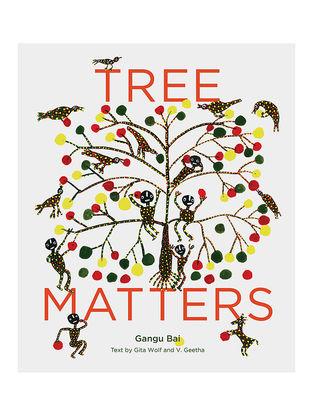 Tree Matters - Subhash Amaliyar and Gita Wolf