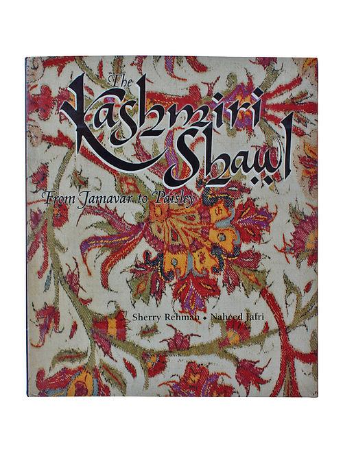 The Kashmiri Shawl By Rehman Shery and Naheed Jfri