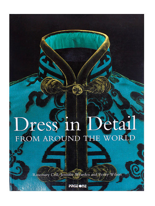 Dress in Detail - From Around the World - Rosemary Crill, Jennifer Wearden and Verity Wilson