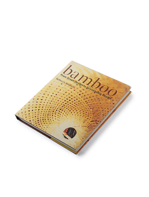 Bamboo: From Green Design To Sustainable Design. By Rebecca Reubens (Hardbound) by Bamboo Canopy (10.5in x 9in)