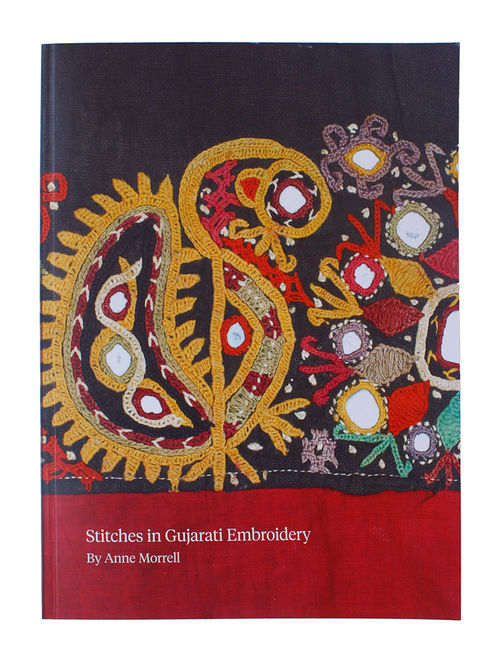 Stitches in Gujarati Embroidery by Anne Morrell